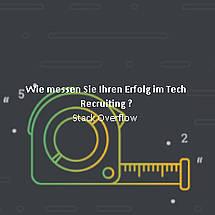Wie messen Sie Ihren Erfolg im Tech Recruiting