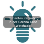 Effizientes Recruiting in der Corona Krise