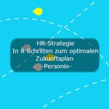 HR Strategie - In 8 Schritten zum optimalen Zukunftsplan