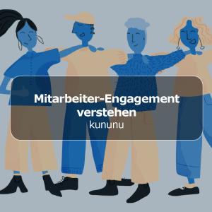 Mitarbeiter-Engagement verstehen und eine erfolgreiche Unternehmenskultur schaffen.